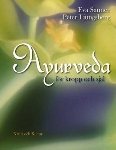 Ayurveda för kropp och själ av Eva Sanner